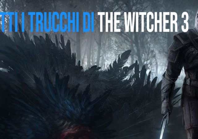 tutti i trucchi di the witcher 3