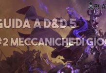 Guida D&D 5 - Meccaniche di gioco e come si crea il personaggio