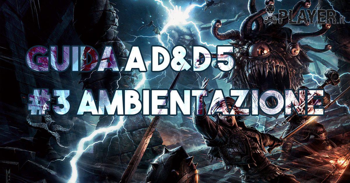 Guida D&D 5 - Ambientazione