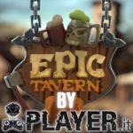 Provato per voi: Epic Tavern, la tua locanda personale