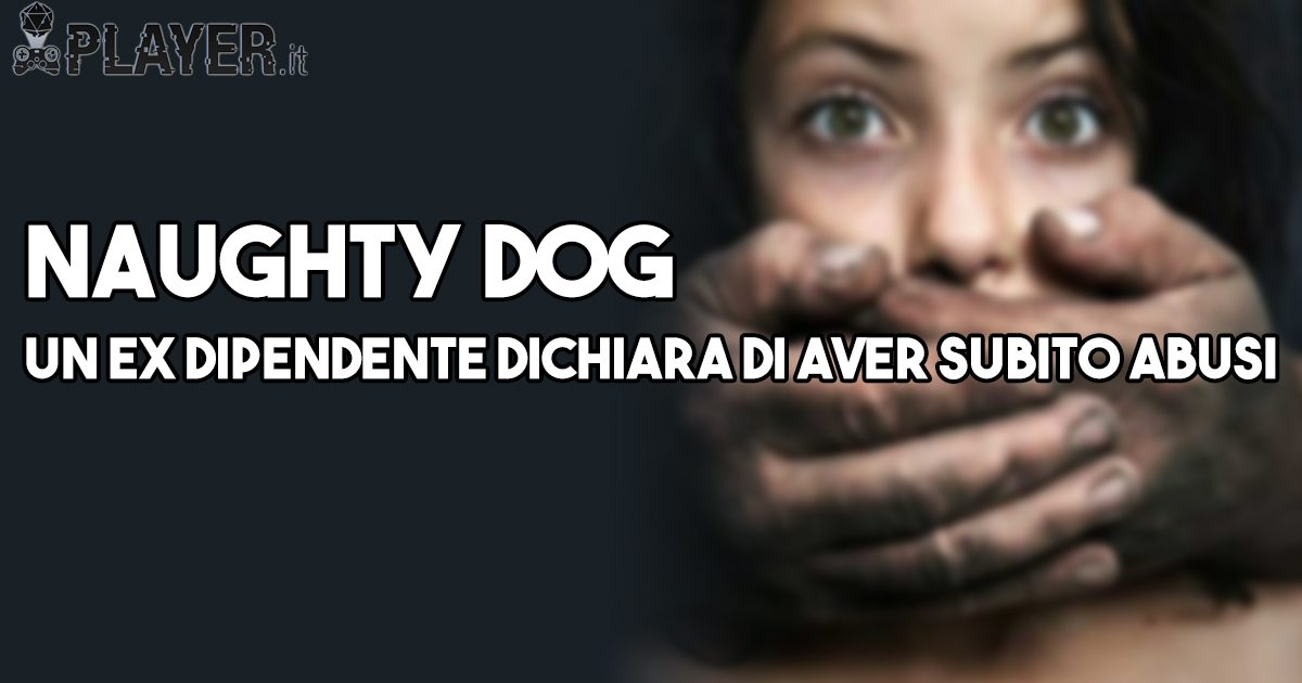 Naughty Dog: Ecco la risposta alle accuse di molestie sessuali