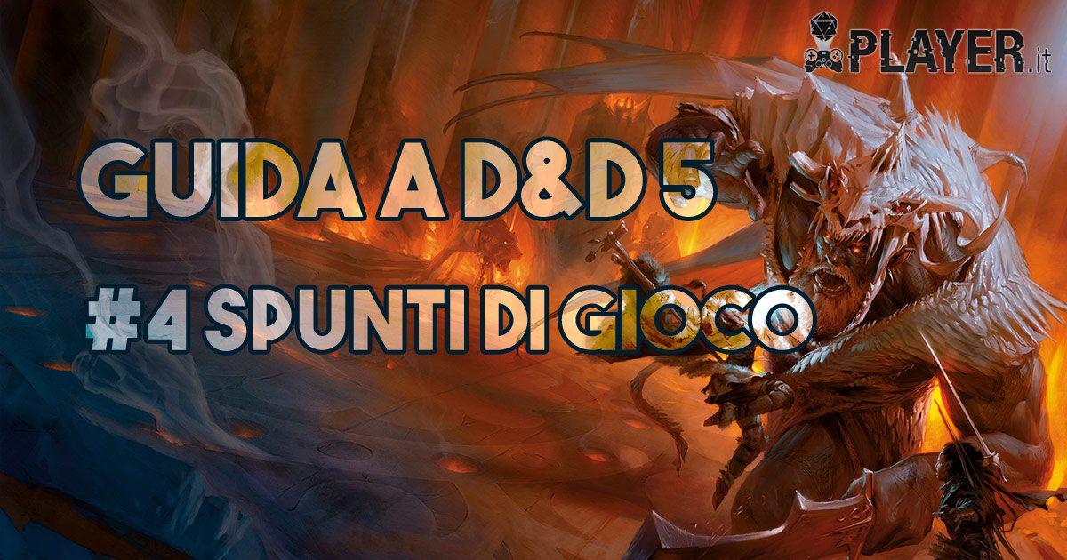 Guida a D&D 5 - Spunti di gioco e consigli per il Dungeon Master