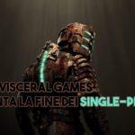 Il futuro del single-player dopo Visceral Games