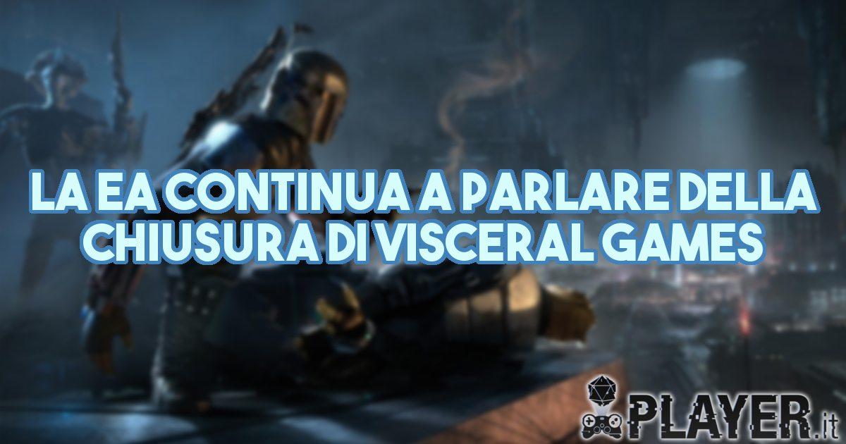 La EA continua a parlare della chiusura di Visceral Games