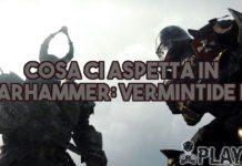 Cosa ci aspetta in Warhammer: Vermintide II ?