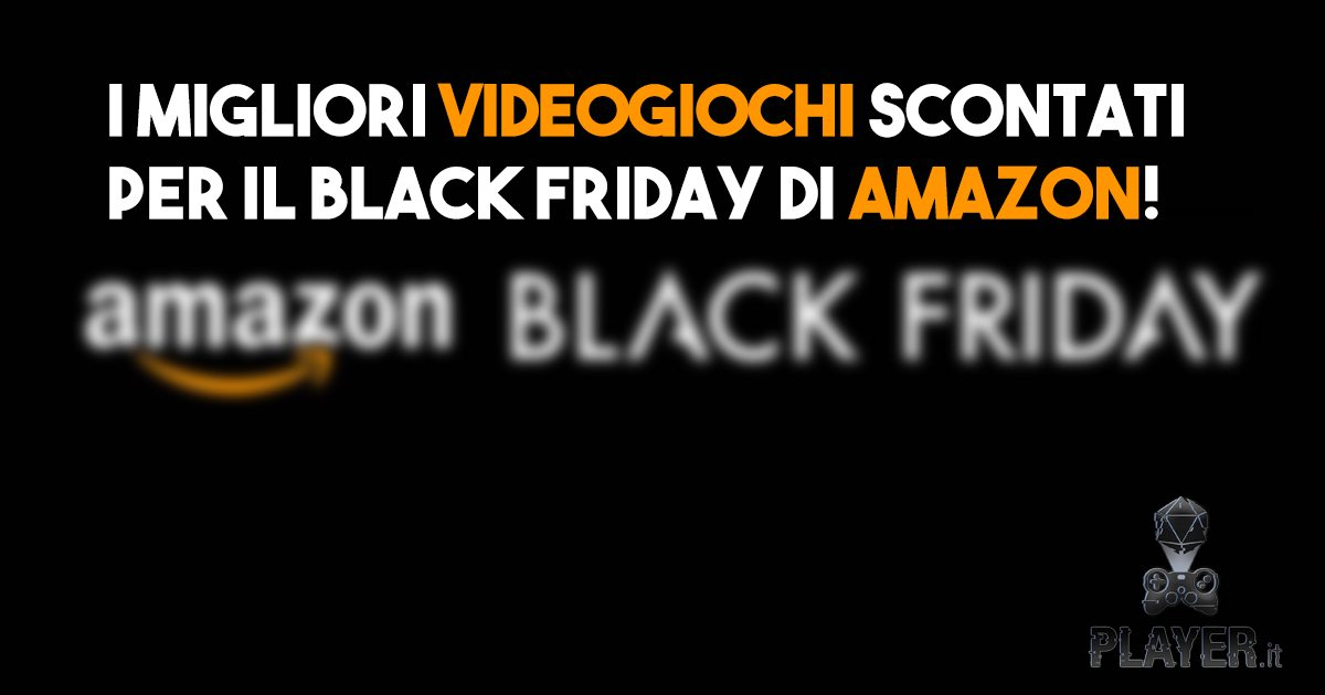 Amazon black friday sconti ai videogiochi