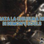 Annunciata la chiusura dei server di Demon's Souls