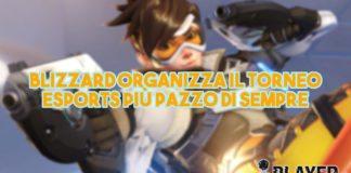 Blizzard organizza il torneo Esports più pazzo di sempre