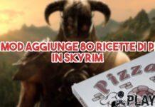 Una mod aggiunge 80 ricette di pizze in Skyrim