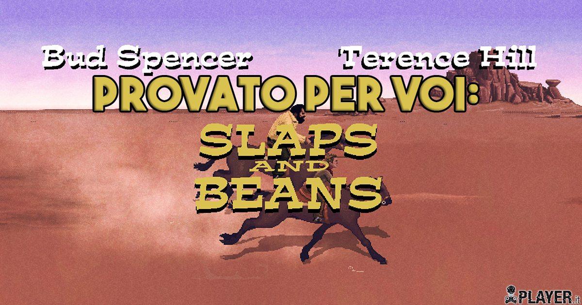 Provato per voi: Slaps and Beans