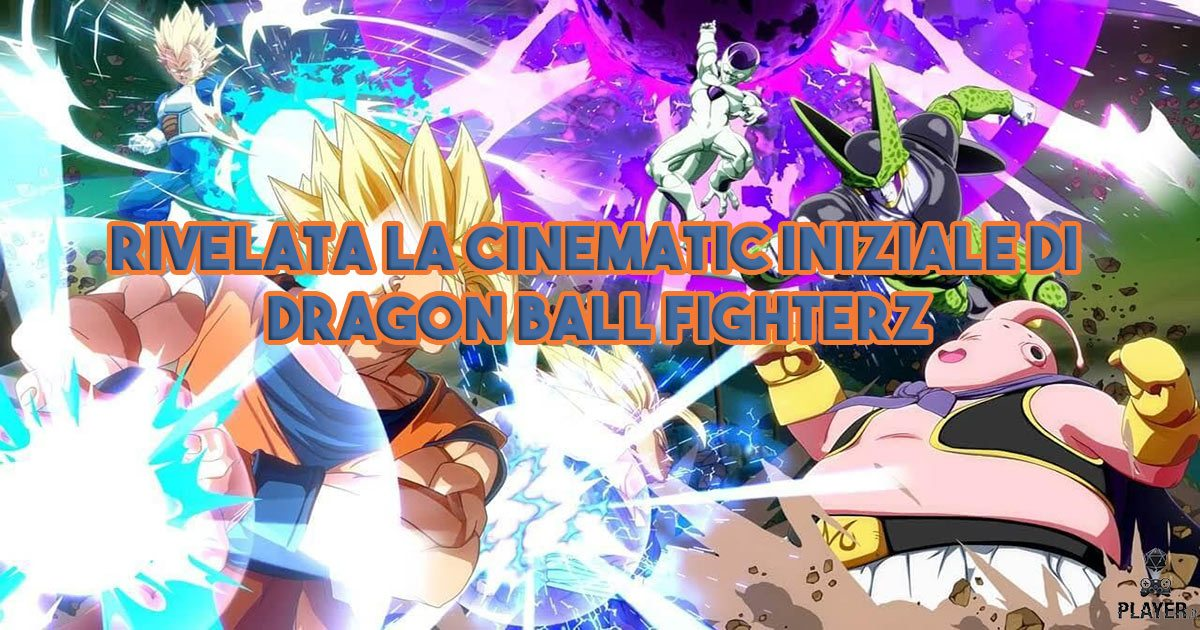 Rivelata la cinematic iniziale di Dragon Ball FighterZ
