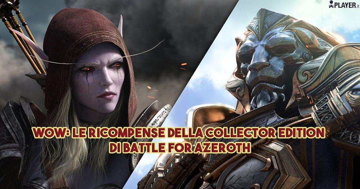 WoW: Le ricompense della Collector Edition di Battle for Azeroth