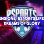 Recensione: eSports Life Ep.1 - Dreams of Glory