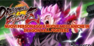 Nuovi personaggi e nuove meccaniche in Dragon Ball FighterZ