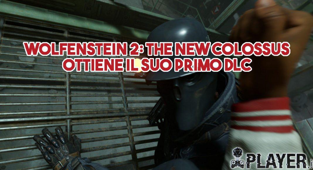 Wolfenstein 2: The New Colossus ottiene il suo primo DLC
