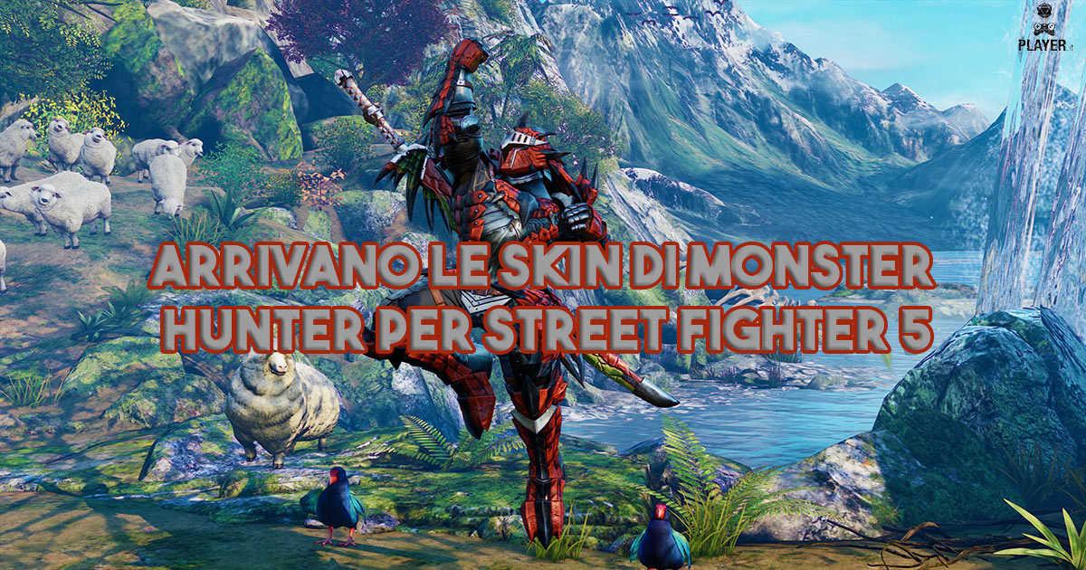Arrivano le skin di Monster Hunter per Street Fighter 5