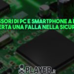Processori di PC e Smartphone a rischio, scoperta una falla nella sicurezza