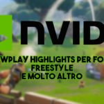 Nvidia presenta ShadowPlay Highlights per Fortnite, Freestyle e molto altro