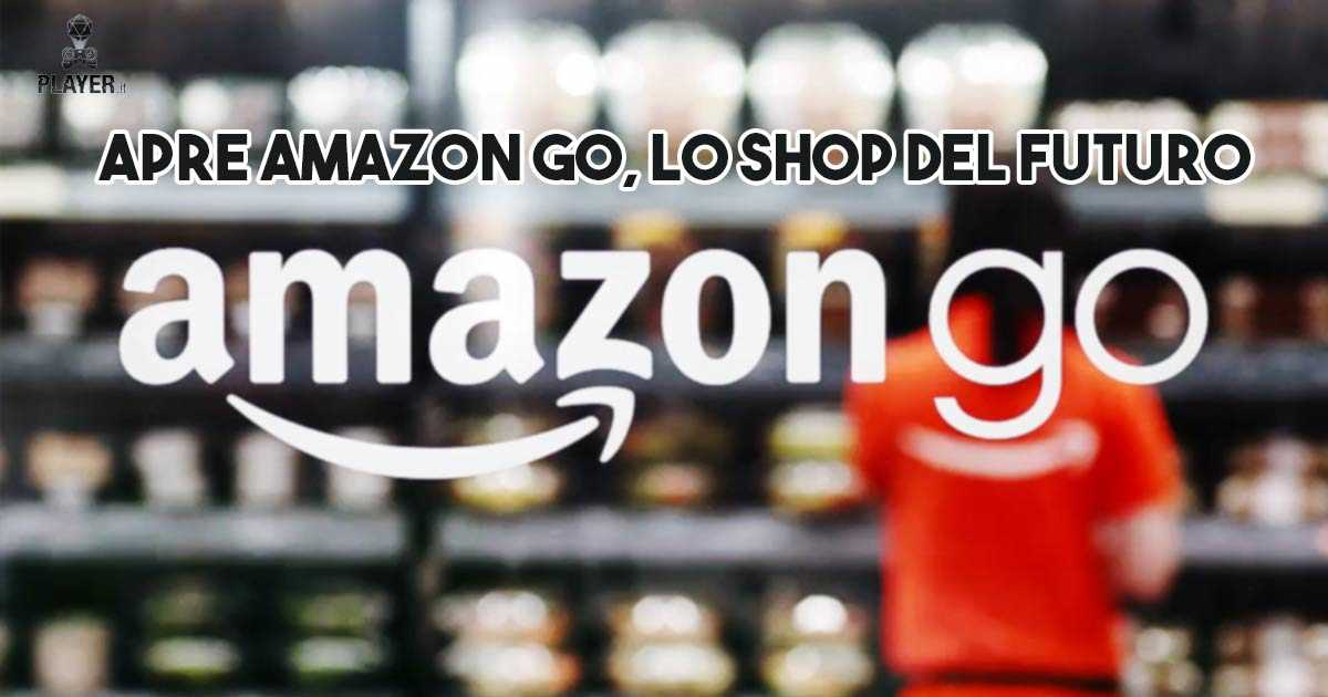Apre Amazon Go, lo shop del futuro