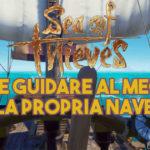 Sea of Thieves: Come guidare al meglio la propria nave