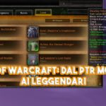 World of Warcraft: Dal PTR modifiche ai Leggendari