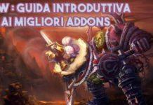 WoW : Guida introduttiva ai migliori Addons