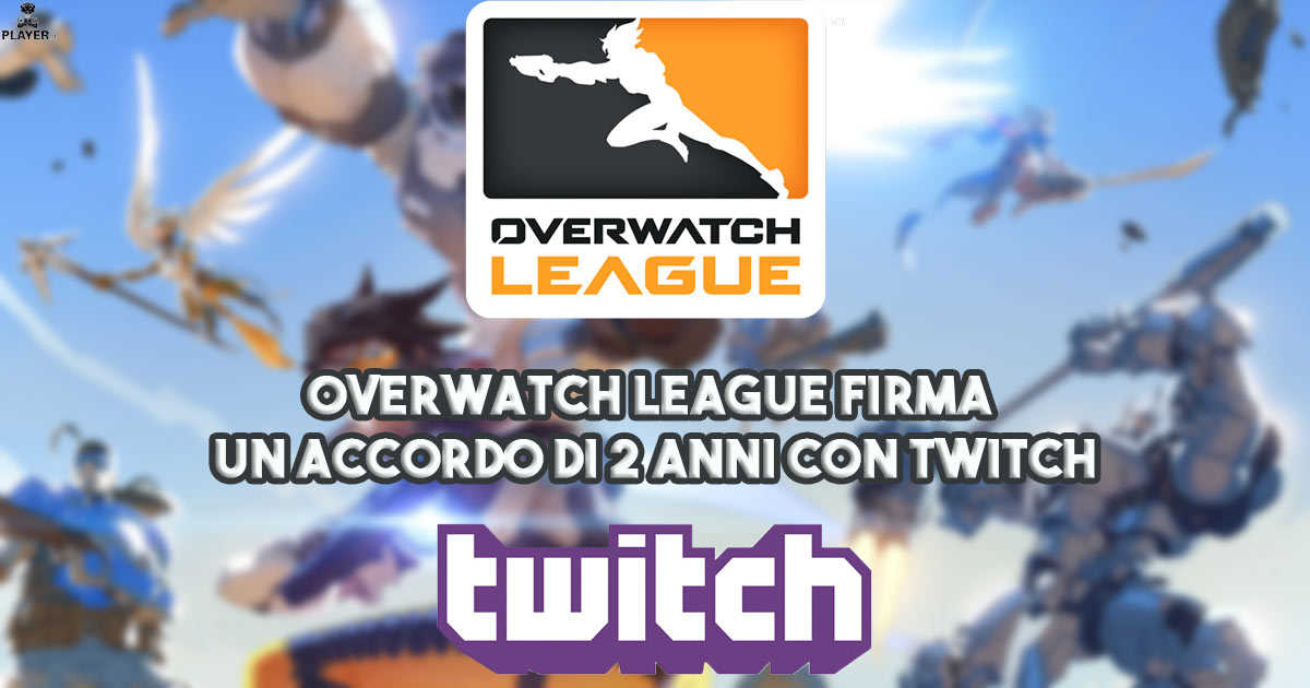 Overwatch League firma un accordo di 2 anni con Twitch