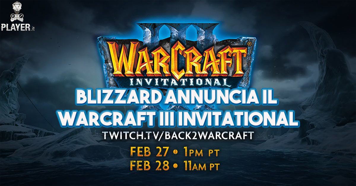 Blizzard annuncia il Warcraft III Invitational