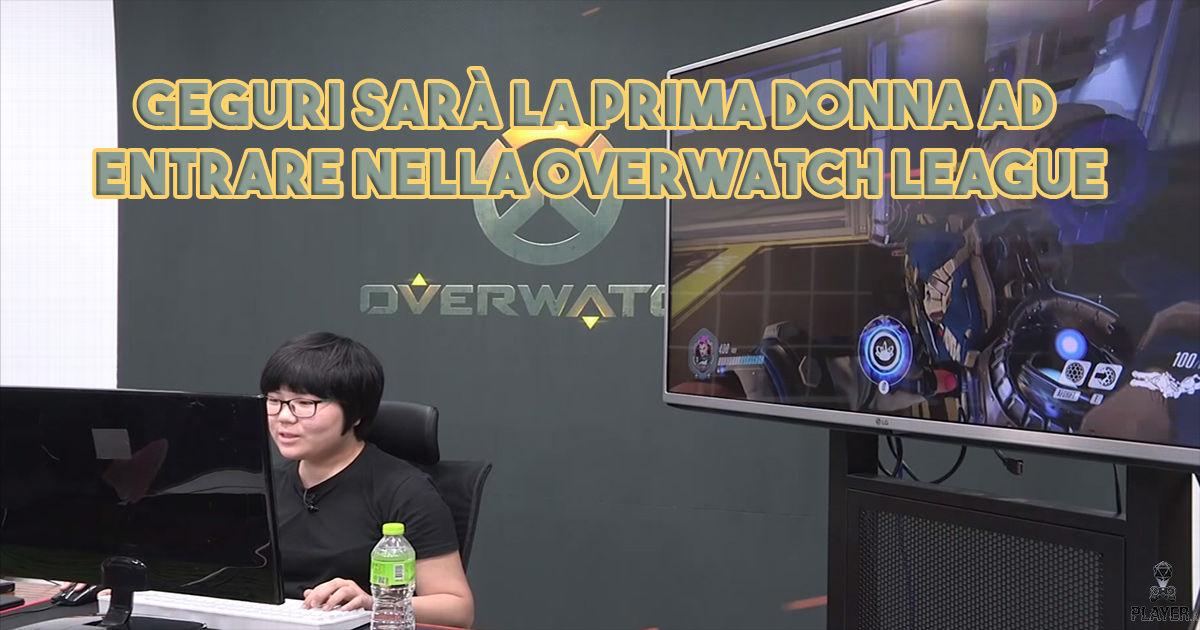 Geguri sarà la prima donna ad entrare nella Overwatch League