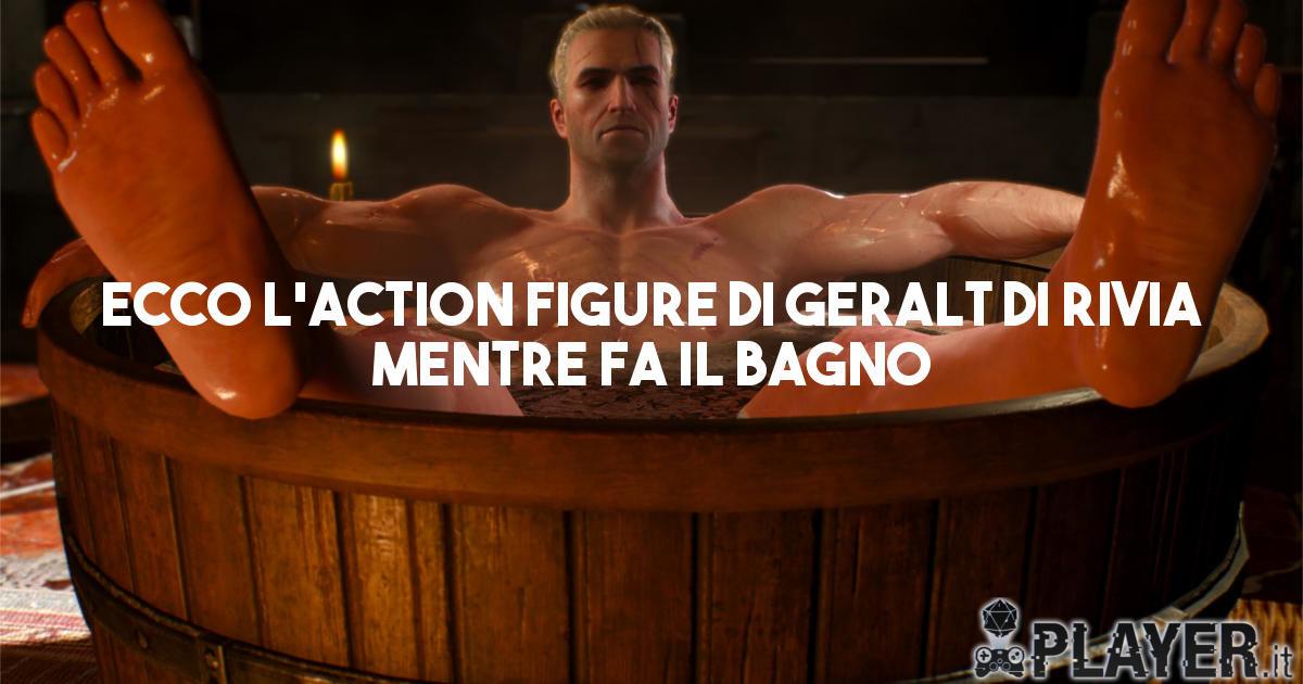 Ecco l'action figure di Geralt di Rivia mentre fa il bagno