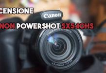 recensione canon powershot SX540HS