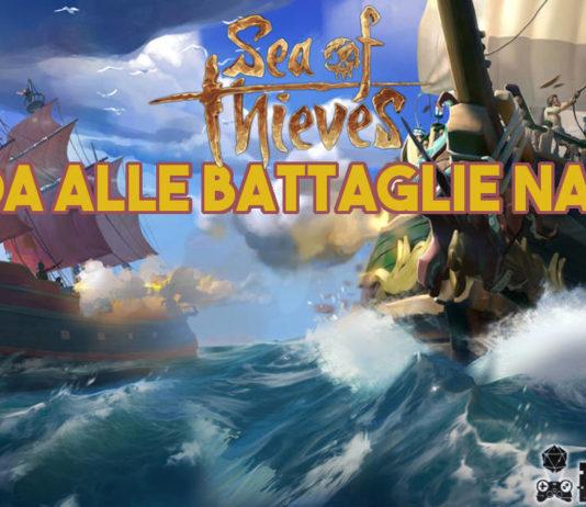 Sea of Thieves: Guida alle battaglie navali