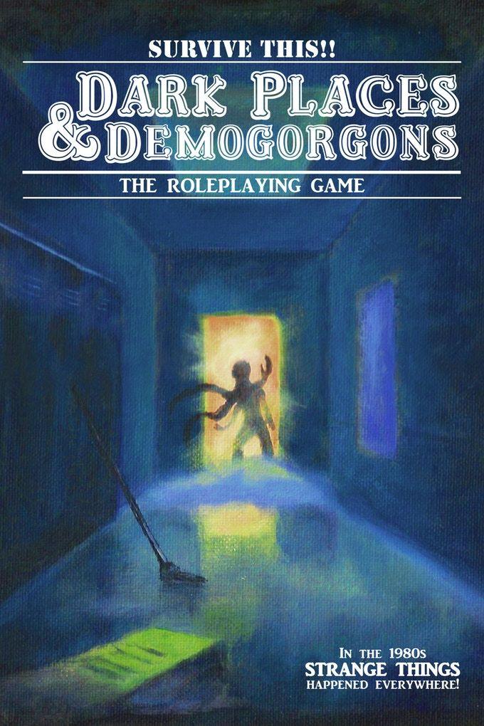 Dark Places & Demogorgons core rule book