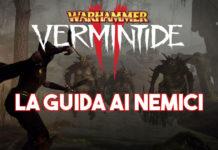 Warhammer Vermintide 2, la guida ai nemici