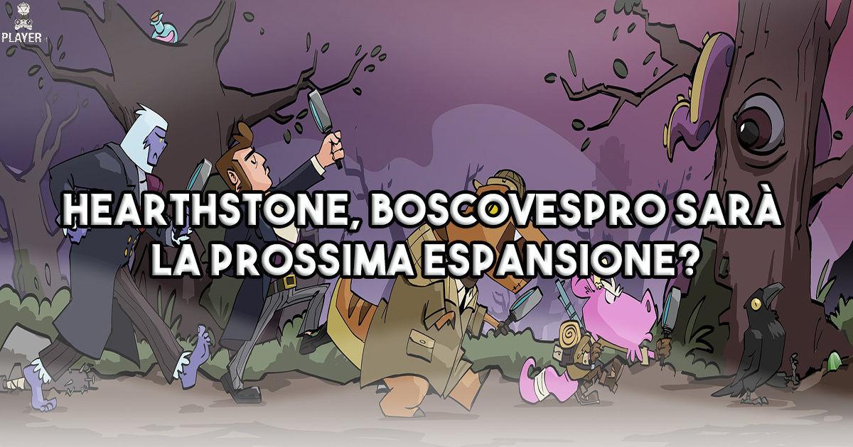 Hearthstone, Boscovespro sarà la prossima espansione?