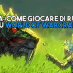 Guida: Come giocare di ruolo su World of Warcraft