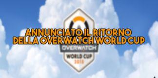 Annunciato il ritorno della Overwatch World Cup