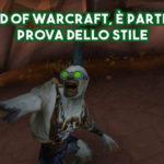 World of Warcraft, è partita la Prova dello Stile
