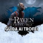 the raven remastered guida ai trofei