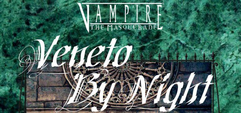 Vampiri: la Masquerade - Veneto by Night