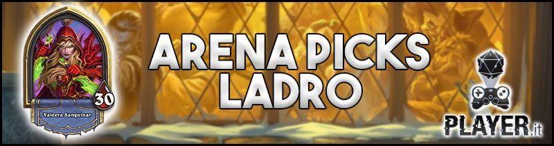 ladro hearthstone guida arena - arena pick ladro - hearthstone arena ladro