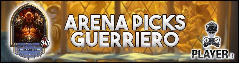 guerriero arena pick guida - guida guerriero hearthstone arena