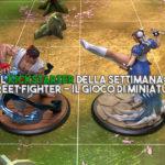 Il Kickstarter della settimana: Street Fighter - Il gioco di miniature