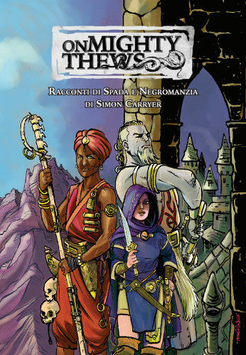 On Mighty Thews, tra i migliori gioco di ruolo S&S fantasy pulp tamarro adatto a one shot.