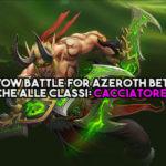 WoW Battle for Azeroth Beta - Le modifiche alle classi: Cacciatore di Demoni
