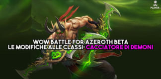 WoW Battle for Azeroth Beta - Le modifiche alle classi: Cacciatore di Demoni