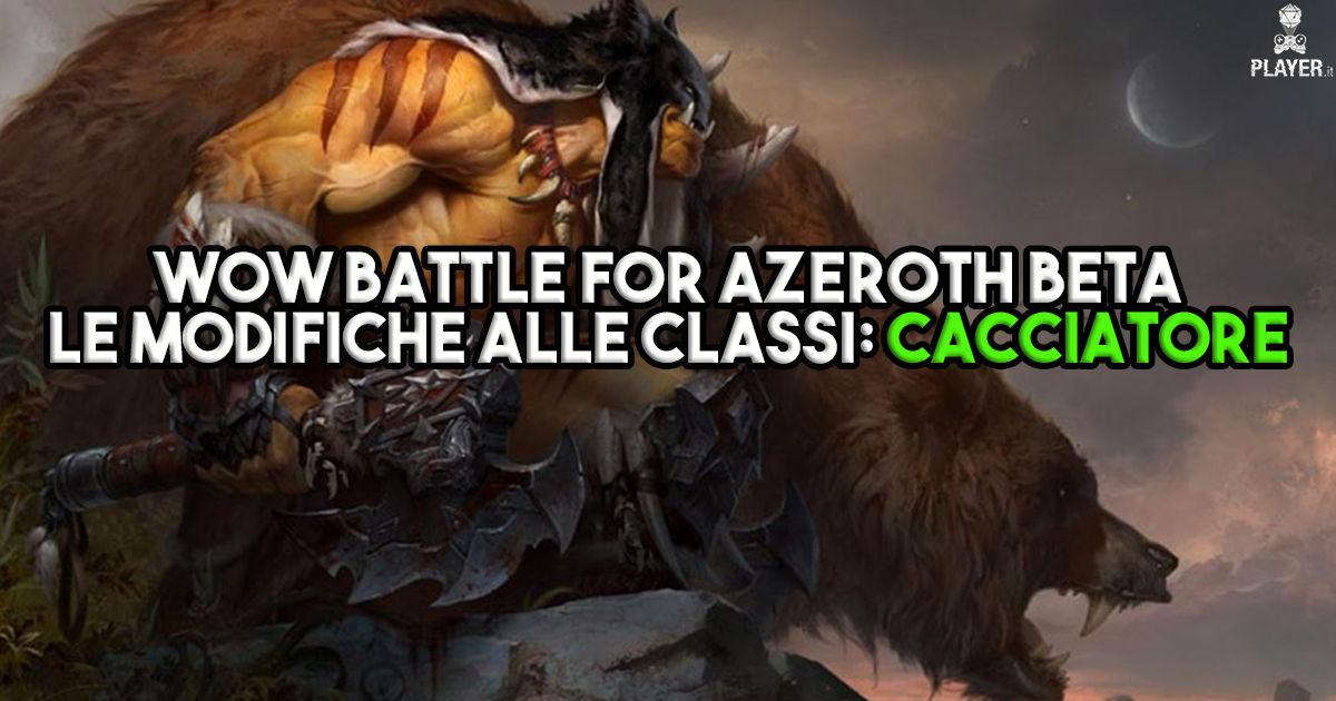 WoW Battle for Azeroth Beta - Le modifiche alle classi: Cacciatore