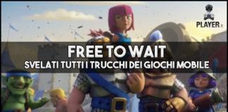 free to wait cosa sono i giochi mobile e trucchi giochi mobile