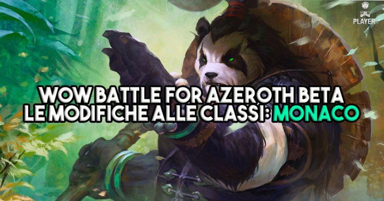 WoW Battle for Azeroth Beta - Le modifiche alle classi: Monaco