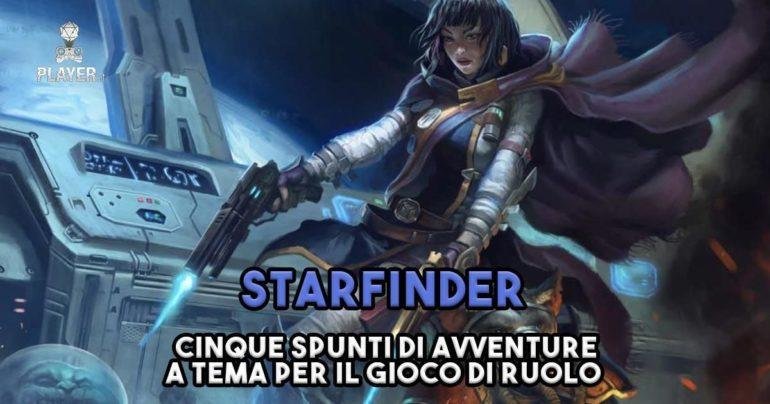 Starfinder Cinque Spunti Di Avventure A Tema Per Il Gioco Di